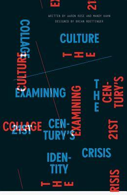 Collage Culture: Examning the 21st Centurys Identity Crisis