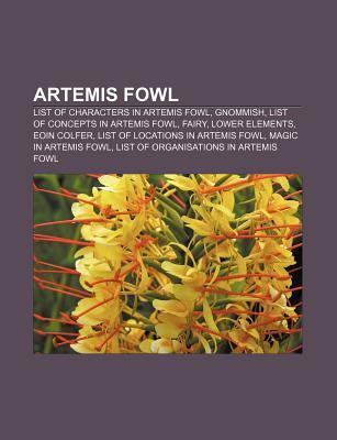 Artemis Fowl: List of Characters in Artemis Fowl, Gnommish, List of Concepts in Artemis Fowl, Fairy, Lower Elements, Eoin Colfer