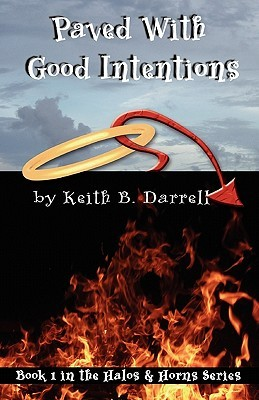 Paved with Good Intentions by Keith B. Darrell