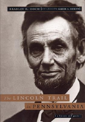 The Lincoln Trail in Pennsylvania: A History and Guide