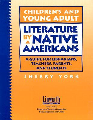 Children's and Young Adult Literature by Native Americans: A Guide for Librarians, Teachers, Parents, and Students