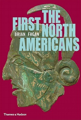 The First North Americans by Brian M. Fagan
