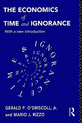 The Economics of Time and Ignorance: With a New Introduction