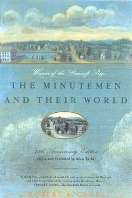 The Minutemen and Their World by Robert A. Gross