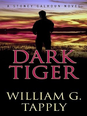 Dark Tiger by William G. Tapply