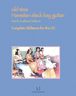 Old Time Hawaiian Slack Key Guitar: Complete Tablature for the CD