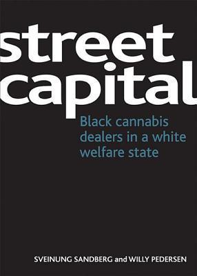 Street capital: Black cannabis dealers in a white welfare state