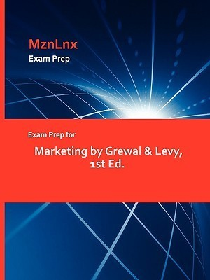 Exam Prep for Marketing by Grewal & Levy, 1st Ed