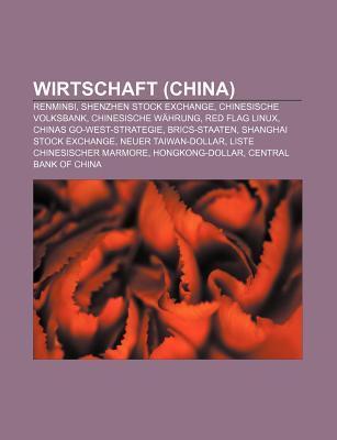 Wirtschaft (China): Renminbi, Shenzhen Stock Exchange, Chinesische Volksbank, Chinesische Wahrung, Red Flag Linux, Chinas Go-West-Strategie
