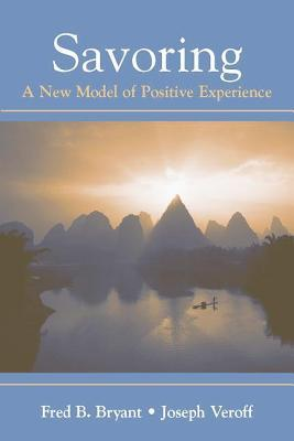 Savoring: A New Model of Positive Experience