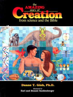 The Amazing Story of Creation: From Science and the Bible