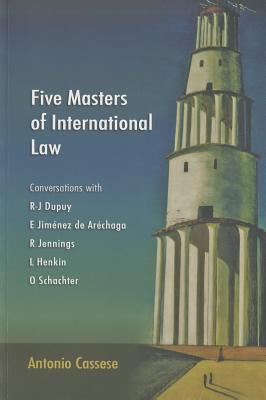 Five Masters of International Law: Conversations with R-J Dupuy, E Jim�������©nez de Ar�������©chaga, R Jennings, L Henkin and O Schachter