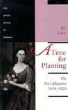 A Time for Planting: The First Migration, 1654-1820
