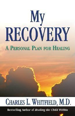 My Recovery: A Personal Plan for Healing