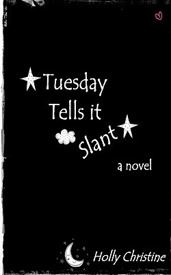 Tuesday Tells it Slant
