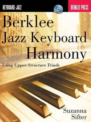 Berklee Jazz Keyboard Harmony - Using Upper-Structure Triads Book/Cd