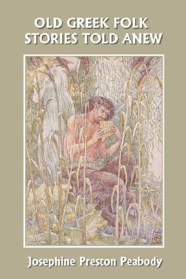 Old Greek Folk Stories Told Anew: A First Book of Greek Mythology