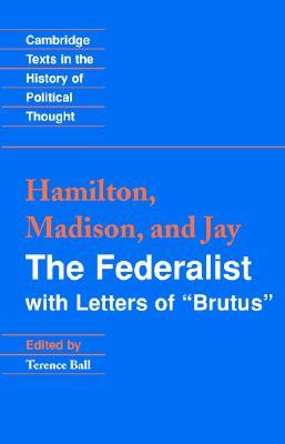 """The Federalist with Letters of """"Brutus"""""""