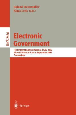 Electronic Government: First International Conference, Egov 2002, AIX-En-Provence, France, September 2-5, 2002. Proceedings