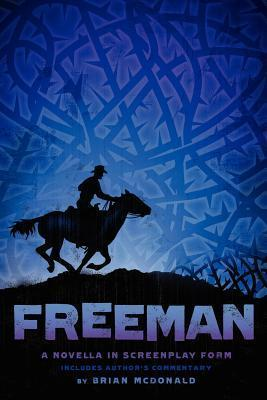 Freeman - A Novella in Screenplay Form