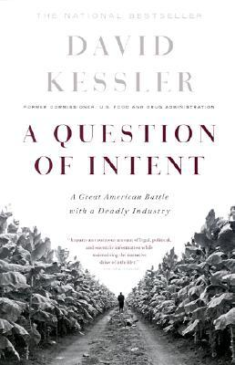 A Question Of Intent by David A. Kessler