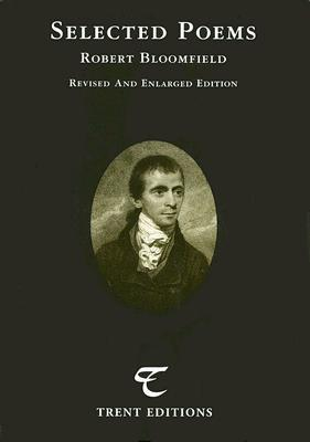 Selected Poems: Robert Bloomfield: Revised and Enlarged (Poetry Recoveries)