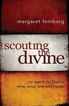 Scouting the Divine: My Search for God in Wine, Wool, and Wild Honey
