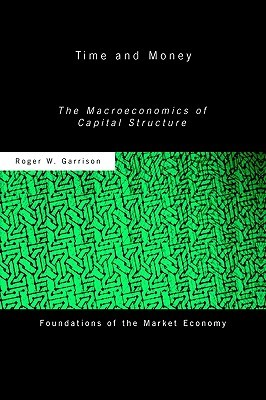 Time and Money: The Macroeconomics of Capital Structure