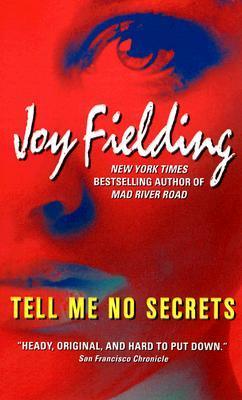 Tell Me No Secrets by Joy Fielding