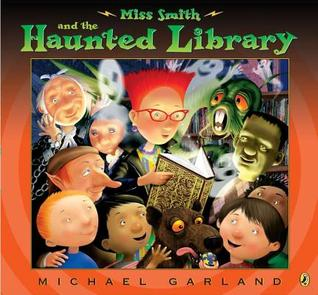 Ebook Miss Smith and the Haunted Library by Michael Garland read!