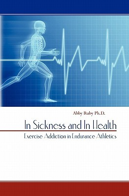 In Sickness and in Health: Exercise Addiction in Endurance Athletics