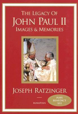 The Legacy of John Paul II: Images and Memories