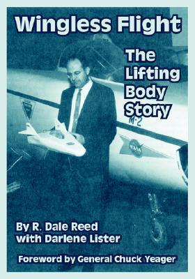 Wingless Flight: The Lifting Body Story