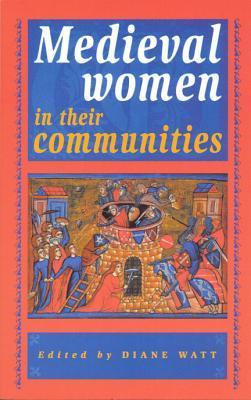 Medieval Women in Their Communities
