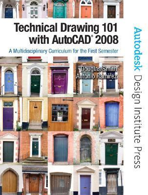 Technical Drawing 101 with AutoCAD: A Multidisciplinary Curriculum for the First Semester [With CDROM]