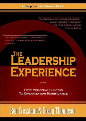 The Leadership Experience: From Individual Success To Organization Significance