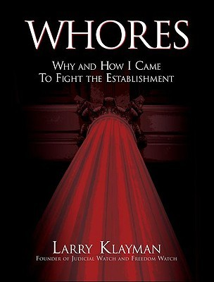 Whores: Why and How I Came to Fight the Establishment