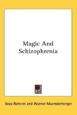 Magic and Schizophrenia