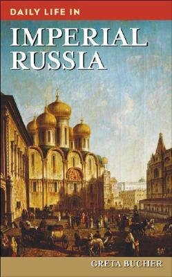 Daily Life in Imperial Russia Epub Free Download