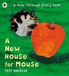 A New House for Mouse by Petr Horáček