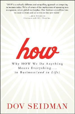 How: Why How We Do Anything Means Everything...in Business