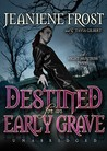 Destined for an Early Grave (Night Huntress #4)