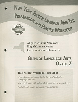 Glencoe Literature: Reading with Purpose, Grade 7, New York English/Language Arts Exam Test Preparation and Practice Workbook