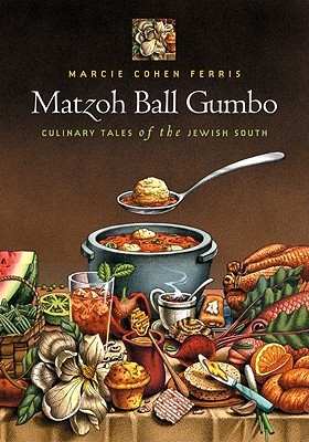 Matzoh ball gumbo: culinary tales of the jewish south by Marcie Ferris