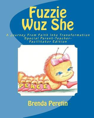 Fuzzie Wuz She: A Journey from Faith Into Transformation