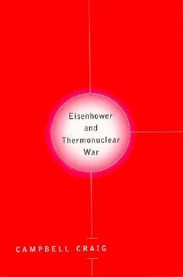 Destroying the Village: Eisenhower and Thermonuclear War