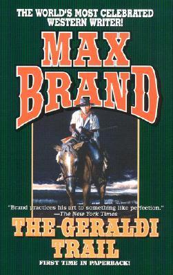 The Geraldi Trail by Max Brand