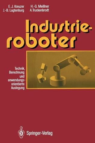 Industrieroboter: Technik, Berechnung Und Anwendungsorientierte Auslegung