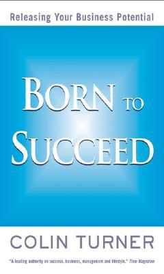 Born to Succeed by Colin Turner