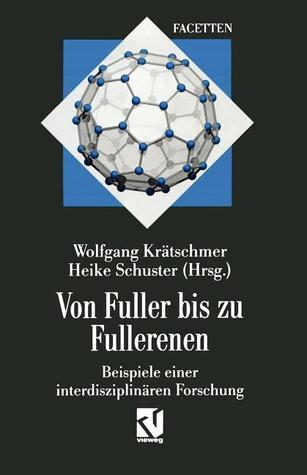 Von Fuller Bis Zu Fullerenen: Beispiele Einer Interdisziplinaren Forschung